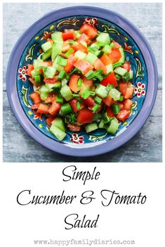 Simple Cucumber and Tomato Salad - Happy Family Diaries