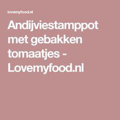 Andijviestamppot met gebakken tomaatjes - Lovemyfood.nl