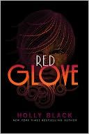 Red Glove by Holly Black (Curse Workers #2) Read the Audio by Jesse Eisenberg. LOVE.