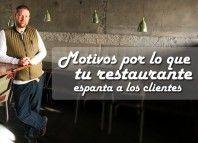 Motivos por los que tu restaurante espanta a los clientes