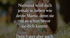 Niemand wird dich jemals so lieben wie deine Mama