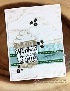Omitting Part Of An Image With Stampin' Up!'s Coffee Cafe Cafe Cup, Coffee Container, Coffee And Donuts, Coffee Break, Coffee Time, Coffee Cards, Birthday Woman, Coffee Drinks, Stampin Up Cards