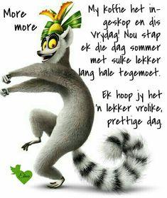 Friday Weekend, Happy Friday, Lekker Dag, Afrikaanse Quotes, Goeie More, Good Morning Quotes, Motivational, Van, Journal