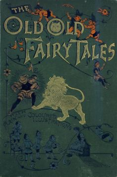 """The Old Old Fairy Tales"". Published 1890 by Frederick Warne & Co in London, New York"