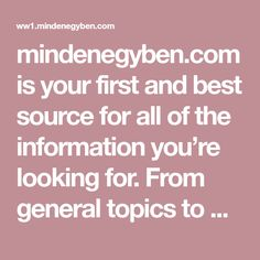 mindenegyben.com is your first and best source for all of the information you're looking for. From general topics to more of what you would expect to find here, mindenegyben.com has it all. We hope you find what you are searching for!
