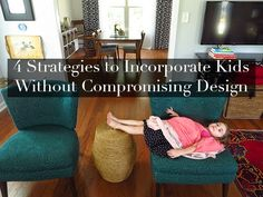 4 strategies to incorporate kids without compromising design