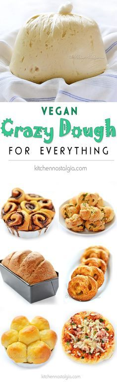 Vegan Crazy Dough for Everything - make one miracle dough, keep it in the fridge and use it for anything you like: pizza, cinnamon rolls, dinner rolls, pretzels, garlic knots, focaccia, bread... – More at http://www.GlobeTransformer.org