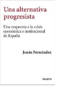 """""""UNA ALTERNATIVA PROGRESISTA"""". Jonás Fernández."""