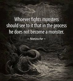"""""""Whoever fights monsters…"""" -Friedrich Nietzsche - Quotes Quotable Quotes, Wisdom Quotes, Words Quotes, Quotes To Live By, Me Quotes, Sayings, Drake Quotes, Affirmation Quotes, Change Quotes"""