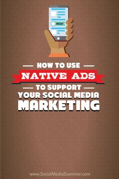 Native ads not only help build your social followers and boost social engagement, they also drive high-quality consumers to your branded content.  In this article you'll discover what native ads are and how to integrate them into your social media marketing.