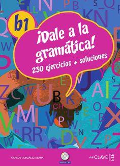 Dale a la Gramática  Dale a la gramatica Española.