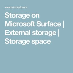 Storage on Microsoft Surface | External storage | Storage space