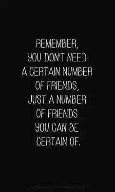 Real friends are hard to find!
