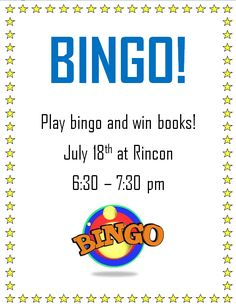 The Rincon Library will host a Bingo Night. Bingo winners will have the opportunity to choose from a variety of book prizes. The library will provide a selection of book titles with a range in levels from early reader to adult. This is a free event for all ages. July 18, 2016