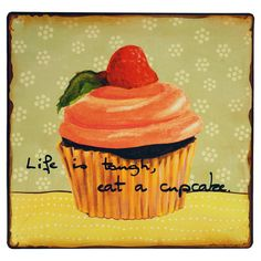 Life is Tough, Have a Cupcakes Wall Décor