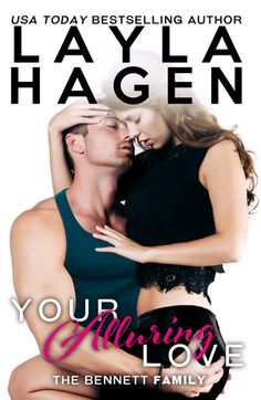 Your Alluring Love by Layla Hagen: It's no secret that I love a family-centric series, and Layla Hagen's The Bennett Family series is one of the best. Your Alluring Love is the sixth book featuring…