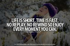 Life is short, time is fast, no replay, no rewind so enjoy every moment you can. Time Quotes, Quotes To Live By, Make You Smile, Are You Happy, Tumbler Quotes, Realist Quotes, Strong Words, Short Quotes, Life Is Short