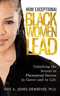 How Exceptional Black Women Lead: Unlocking the Secrets to Creating Phenomenal Success in Career and in Life Good Books, Books To Read, Reading Books, African American Books, Black Authors, Coloured Girls, Christian Movies, Young Black, Inspirational Books