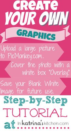 PicMonkey Tutorial Creating Graphics and Printables | www.inkatrinaskitchen.com Pic Monkey, Social Media Tips, Blog Design, Web Design, Graphic Design, Business Tips, Craft Business, Online Business, Photo Editing