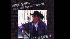 Doug Sahm - Get A Life