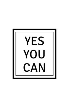 YES YOU CAN  #redbubble  #motivation  #inspiration #quotes #wisdom #happiness #success