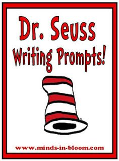 "Writing Prompts to use during Dr. Seuss week/day, or for an every day ""Do Now"" lesson to get students engaged in what you're about to teach them. Common Core ELA Writing Standards 1, 4, & 10."