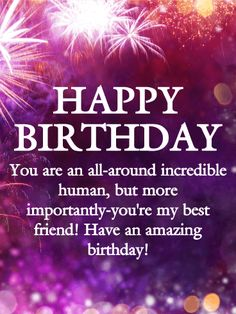 To an Incredible Friend - Happy Birthday Wishes Card: An amazing friend is a great gift! Send some love to your bestie on their birthday with this gorgeous birthday card. Wish them an amazing day and let them know you're thinking of them. On your friend's birthday, they want to hear from you! A fast and easy to send birthday card is a terrific way to spread some birthday cheer and wish your best friend a great year ahead.