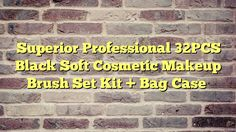 Superior Professional 32PCS Black Soft Cosmetic Makeup Brush Set Kit + Bag Case - http://thisissnews.com/superior-professional-32pcs-black-soft-cosmetic-makeup-brush-set-kit-bag-case/