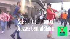 Salsa Circle in front of Brussels Central Station (salsa flash mob in Br...