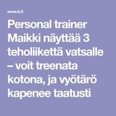 Personal trainer Maikki näyttää 3 teholiikettä vatsalle – voit treenata kotona, ja vyötärö kapenee taatusti Fitness Diet, Fitness Motivation, Health Fitness, Exercise Motivation, Fitness Gear, Herbal Remedies, Natural Remedies, Personal Trainer, Big Muscle Training