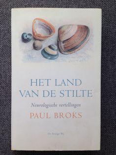 Het land van de stilte / neurologische vertellingen; Paul Broks