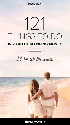 Never a fan of spending money when we don't need to; we like these ideas. 121 Things to Do Instead of Spending Money--cute list, this is a good idea for this summer :) Youre My Person, My Sun And Stars, Stuff To Do, Cool Stuff, Cheap Stuff, Just Dream, Love And Marriage, Marriage Advice, Relationship Tips