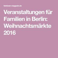 Veranstaltungen für Familien in Berlin: Weihnachtsmärkte 2016