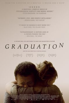 """Graduation"", 2016. Original title: Bacalaureat. Written and Directed by Cristian Mungiu. Graduation is an intricate, deeply intelligent film  and a bleak picture of a state of national depression in Romania, where the 90s generation hoped they would have a chance to start again. Emphasizes about compromises and the implications of the parent's role. There are superb performances from Titien and Dragus."