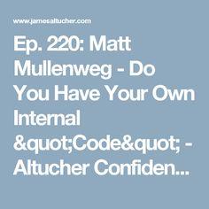 Ep. 220: Matt Mullenweg - Do You Have Your Own Internal Code  - Altucher Confidential