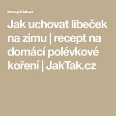 Jak uchovat libeček na zimu | recept na domácí polévkové koření | JakTak.cz