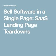 Sell Software in a Single Page: SaaS Landing Page Teardowns Landing Page Examples, Landing Page Design, Content Marketing, How To Find Out, Software, Awesome, Products, Be Awesome, Gadget