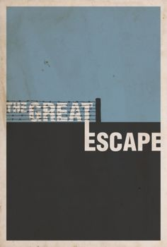The Great Escape: an awesome, funny and sad movie about WWII prisoners in a German war camp. Steve McQueen is one of the actors.