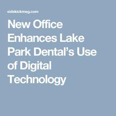 New Office Enhances Lake Park Dental's Use of Digital Technology