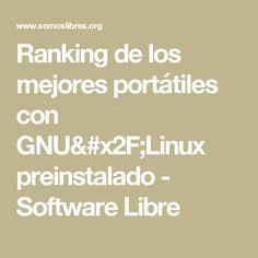 Ranking de los mejores portátiles con GNU/Linux preinstalado - Software Libre Software Libre, Linux, News, Get Well Soon, Linux Kernel