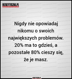 Bezuzyteczna.pl | Codzienna dawka wiedzy bezuzytecznej Sad Quotes, Daily Quotes, Life Quotes, Inspirational Quotes, Ever Quote, More Than Words, Jealousy, Powerful Words, Positive Quotes