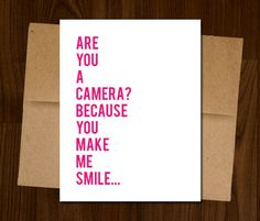 Funny Love Card Are You A Camera Because You by DiamondGates23, $5.68