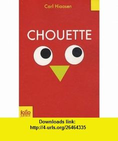 Chouette (French Edition) (9782070630073) Carl Hiaasen , ISBN-10: 2070630072  , ISBN-13: 978-2070630073 ,  , tutorials , pdf , ebook , torrent , downloads , rapidshare , filesonic , hotfile , megaupload , fileserve