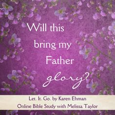 """Chapter 2  Jesus made the ultimate, big-picture decision to bring God glory.  Consequently, the little day-to-day decisions didn't fluster Him but instead fell neatly into place.  He always referred back to His original measuring stick """"will this bring my Father glory?""""  Page 38 Let. It. Go.  Karen Ehman"""