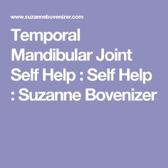 Temporal Mandibular Joint Self Help : Self Help : Suzanne Bovenizer