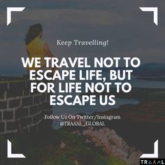 """Keep Travelling! """"We Travel Not To Escape Life, But For Life Not To Escape Us."""" (^_^) #FollowUs & #StayUpdated \m/  #travel #travelgram #instatravel #instatrip #journey #vacations #adventures #instatraveler #instatravelgram #nature #seas #world #tours #sky #startups #subscribe #business #ilovetravelling #solo #quote #motivation #travelquote #instaquote #liveitup"""