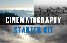 Cinematography Starter Kit and Advanced Kit