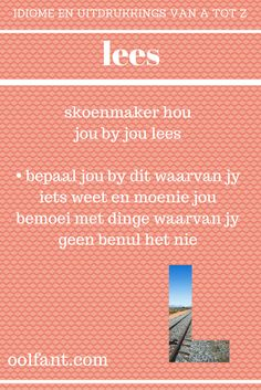 lees | skoenmaker hou jou by jou lees | bepaal jou by dit waarvan jy weet | Afrikaanse idiome en uitdrukkings Quotes Dream, Life Quotes Love, Napoleon Hill, Robert Kiyosaki, Tony Robbins, Afrikaans Language, Afrikaans Quotes, Marketing, Qoutes