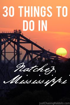 30 Things To Do in Natchez, Mississippi- A Natchez Bucket List