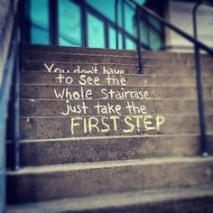 Just take the first step quote wisdom inspiration chances